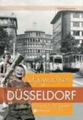 Aufgewachsen in Düsseldorf in den 40er & 50er Jahren