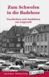 Zum Schwofen in die Badehose - Geschichten und Anekdoten aus dem alten Lippstadt