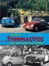 Unsere Traumautos der 50er und 60er Jahre