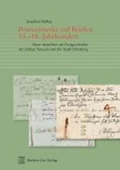 Postvermerke auf Briefen 15.-17. Jahrhundert