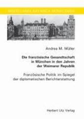 Die französische Gesandtschaft in München in den Jahren der Weimarer Republik