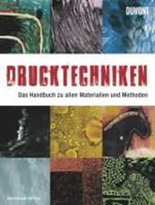 Drucktechniken. Das Handbuch zu allen Materialien und Methoden
