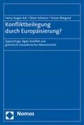 Konfliktbeilegung durch Europäisierung?
