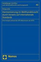 Harmonisierung im Welthandelsrecht durch Verweis auf internationale Standards