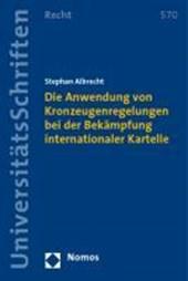 Die Anwendung von Kronzeugenregelungen bei der Bekämpfung internationaler Kartelle
