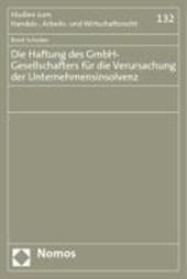 Die Haftung des GmbH-Gesellschafters für die Verursachung der Unternehmensinsolvenz