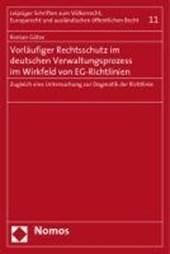 Vorläufiger Rechtsschutz im deutschen Verwaltungsprozess im Wirkfeld von EG-Richtlinien