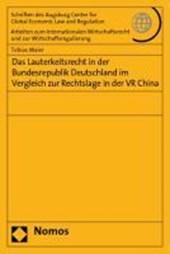Das Lauterkeitsrecht in der Bundesrepublik Deutschland im Vergleich zur Rechtslage in der VR China
