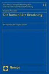 Die humanitäre Besatzung