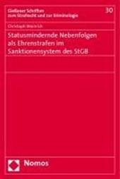 Statusmindernde Nebenfolgen als Ehrenstrafen im Sanktionensystem des StGB