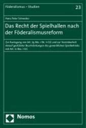 Das Recht der Spielhallen nach der Föderalismusreform