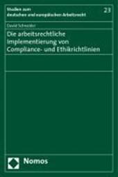 Die arbeitsrechtliche Implementierung von Compliance- und Ethikrichtlinien