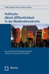 Politische (Nicht-) Öffentlichkeit in der Mediendemokratie