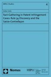 Fact-Gathering in Patent Infringement Cases: Rule 34 Discovery and the Saisie-Contrefacon