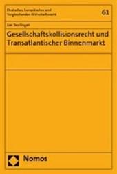 Gesellschaftskollisionsrecht und Transatlantischer Binnenmarkt