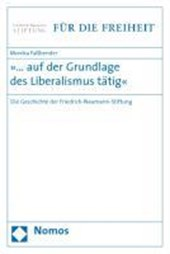 »... auf der Grundlage des Liberalismus tätig«