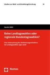 Reine Landtagswahlen oder regionale Bundestagswahlen?
