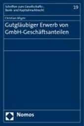 Gutgläubiger Erwerb von GmbH-Geschäftsanteilen