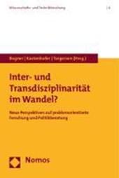 Inter- und Transdisziplinarität im Wandel?
