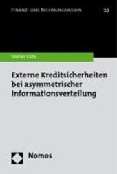 Externe Kreditsicherheiten bei asymmetrischer Informationsverteilung
