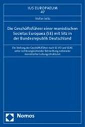 Die Geschäftsführer einer monistischen Societas Europaea (SE) mit Sitz in der Bundesrepublik Deutschland