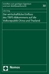 Der wirtschaftliche Einfluss des TRIPS-Abkommens auf die Volksrepublik China und Thailand