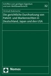 Die gerichtliche Durchsetzung von Patent- und Markenrechten in Deutschland, Japan und den USA