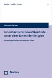 Innerstaatliche Gewaltkonflikte unter dem Banner der Religion