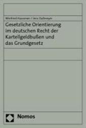 Gesetzliche Orientierung im deutschen Recht der Kartellgeldbußen und das Grundgesetz