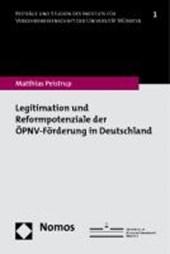 Legitimation und Reformpotenziale der ÖPNV-Förderung in Deutschland