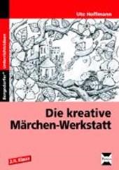 Die kreative Märchen-Werkstatt - 3. und 4. Klasse
