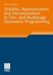 Stability, Approximation, and Decomposition in Two- and Multistage Stochastic Programming