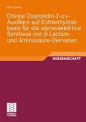 Chirale Oxazolidin-2-On-Auxiliare Auf Kohlenhydratbasis Fur Die Stereoselektive Synthese Von ss-Lactam- Und Aminosaure-Derivaten
