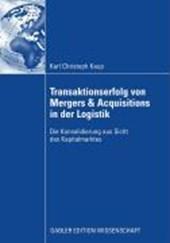 Transaktionserfolg Von Mergers & Acquisitions in Der Logistik
