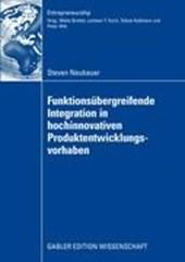 Funktionsubergreifende Integration in Hochinnovativen Produktentwicklungsvorhaben