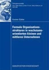 Formale Organisationsstrukturen in Wachstumsorientierten Kleinen Und Mittleren Unternehmen