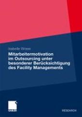 Mitarbeitermotivation Im Outsourcing Unter Besonderer Berucksichtigung Des Facility Managements