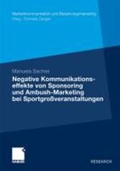 Negative Kommunikationseffekte Von Sponsoring Und Ambush-Marketing Bei Sportgrossveranstaltungen