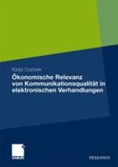 OEkonomische Relevanz Von Kommunikationsqualitat in Elektronischen Verhandlungen