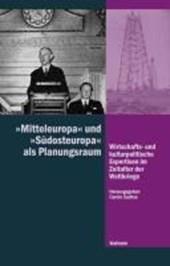»Mitteleuropa« und »Südosteuropa« als Planungsraum