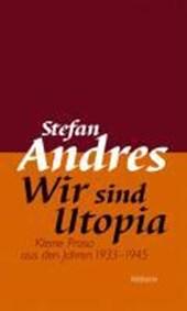 Werke in Einzelausgaben 04. Wir sind Utopia