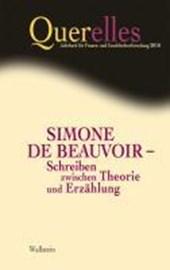 Querelles 15/2010. Simone de Beauvoir - Schreiben zwischen Theorie und Erzählung