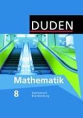 Duden Mathematik - Sekundarstufe I - Gymnasium Brandenburg - 8. Schuljahr. Schülerbuch