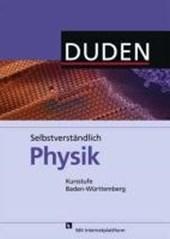 Selbstverständlich Physik Kursstufe. Lehrbuch Baden-Württemberg Gymnasium