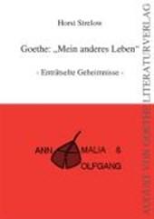 Goethe: Mein anderes Leben
