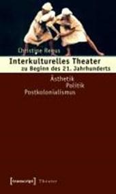 Interkulturelles Theater zu Beginn des 21. Jahrhunderts