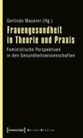Frauengesundheit in Theorie und Praxis