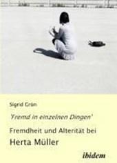 'Fremd in einzelnen Dingen' - Fremdheit und Alterit t bei Herta M ller.