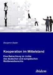 Kooperation im Mittelstand. Eine Betrachtung im Lichte des deutschen und europ ischen Wettbewerbsrecht