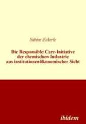 Die Responsible Care-Initiative der chemischen Industrie aus institutionenökonomischer Sicht
